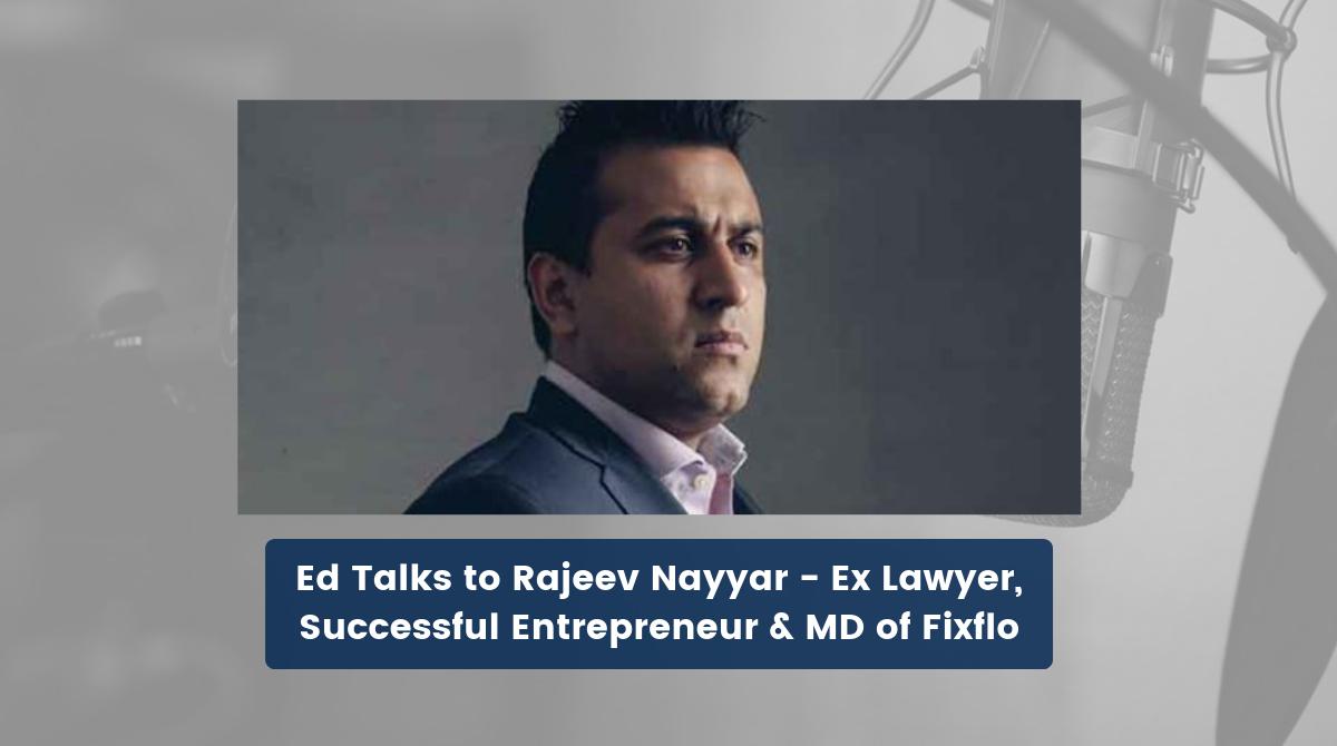Ed Talks - Property Podcast with Rajeev Nayyar