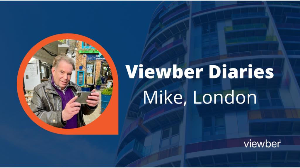 Viewber Diaries - Mike, London