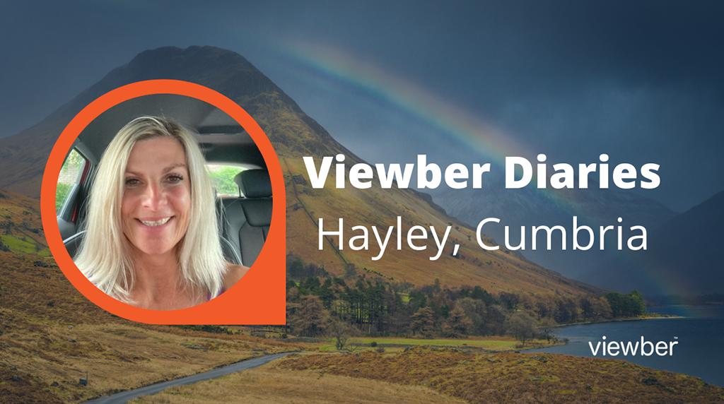Viewber Diaries - Hayley, Cumbria