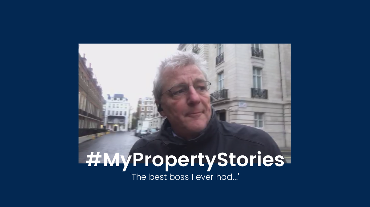 #MyPropertyStories - 'The best boss I've ever had'