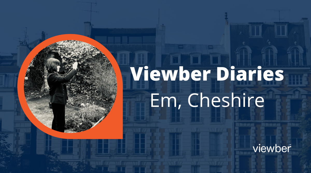 Viewber Diaries - Em, Cheshire