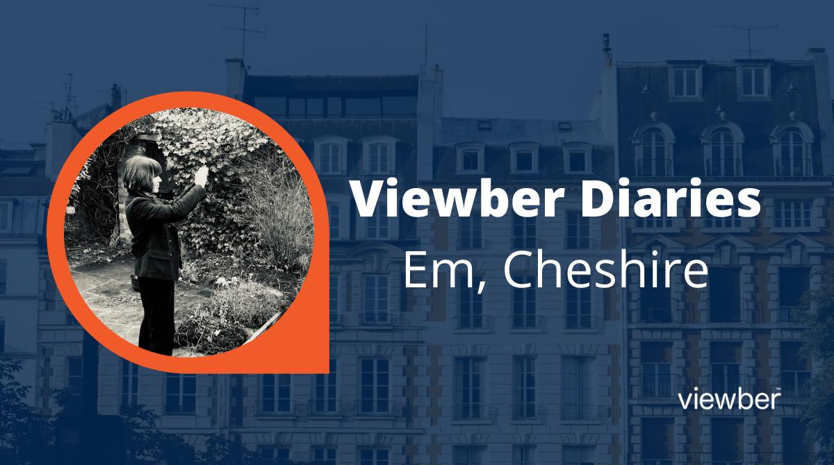 Viewber Diaries - Em, Cheshire